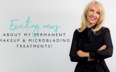 Exciting news about my permanent makeup and microblading treatments!
